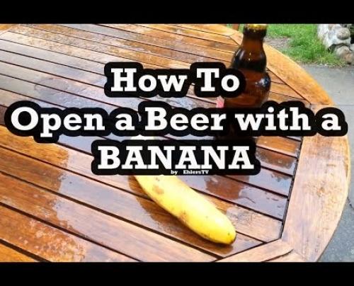 Πως ανοίγεις μία μπίρα με μία μπανάνα